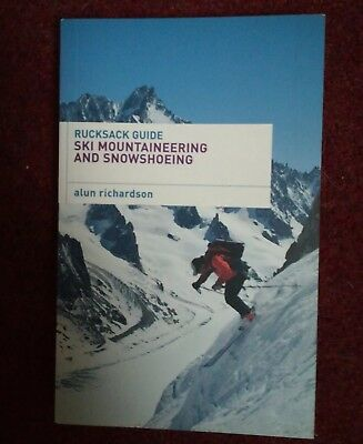 Rucksack Guide - Ski Mountaineering and Snowshoeing by Alun Richardson (Paperba…