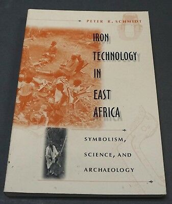 Book: Iron Technology in East Africa, Symbolism, Science and Archaeology 1997