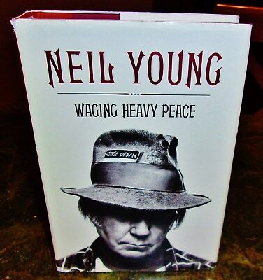 Neil Young Waging Heavy Peace Biography Book