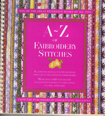 A - Z  OF  EMBROIDERY STITCHES from makers of INSPIRATIONS MAGAZINE