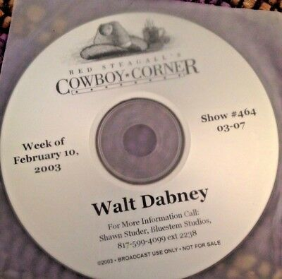 Radio Show: Red Steagall's Cowboy Corner 2/10/03 Walt Dabney Feature 1 Hour