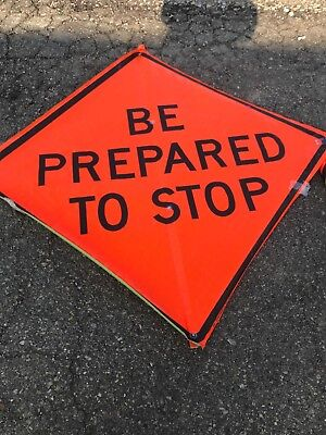 """CONSTRUCTION ZONE BE PREPARED TO STOP  Fluorescent Vinyl SIGN  48"""" X 48"""""""