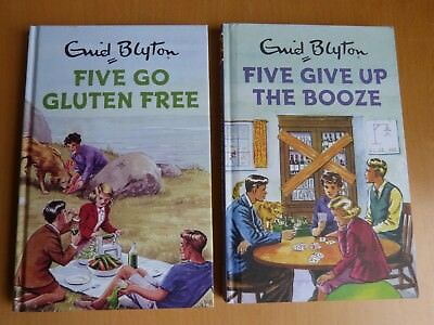 Enid Blyton for Grown-Ups: Five Go Gluten Free/Give Up The Booze (Hardback)