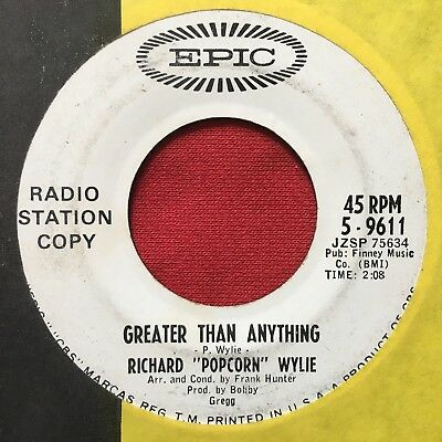 Richard Wylie ~ Greater Than Anything ~ Rare R&B Soul 45 Promo ~ Epic 5-9611