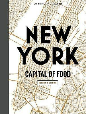New York Capital of Food by Lisa Nieschlag Hardcover Book Free Shipping!