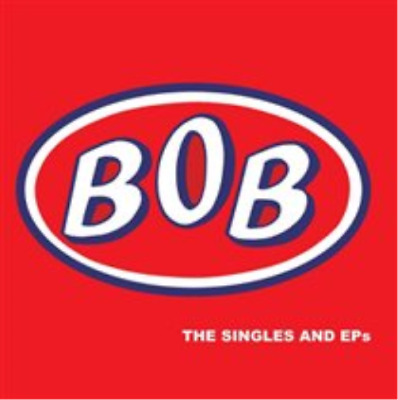 BOB-The Singles and EP's CD NEW