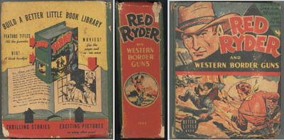 RED RYDER & WESTERN BORDER GUNS. 1942 Better Little Book with 200+ illustrations