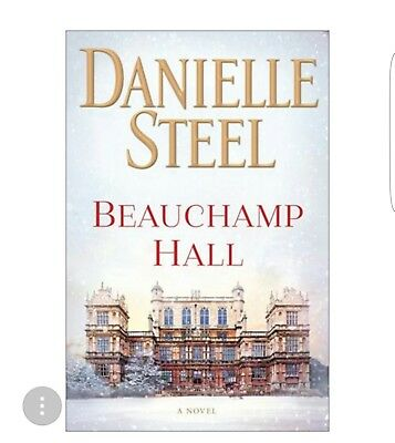 Beauchamp Hall by Danielle Steel: A Novel 2018 Hardcover  Brand New