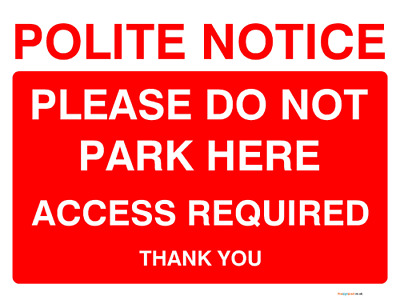Polite notice Please do not park here Access required thank you sign