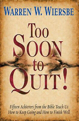NEW Too Soon to Quit! By Dr Warren W Wiersbe Paperback Free Shipping
