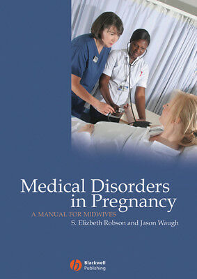 Medical disorders in pregnancy: a manual for midwives by S. Elizabeth Robson