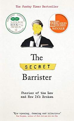 The Secret Barrister: Stories of the Law and How It's Broken Hardcover – 22