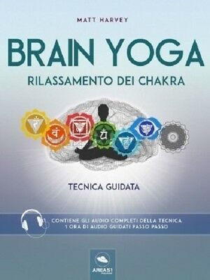 BRAIN YOGA RILASSAMENTO DEI CHAKRA Matt Harvey pdf Digital Ebook