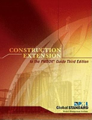 NEW - Construction Extension to the PMBOK Guide