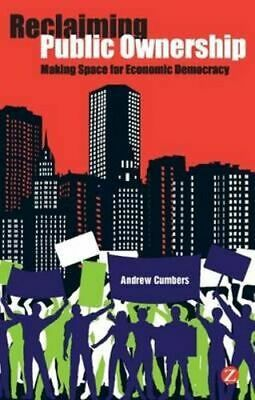 NEW Reclaiming Public Ownership By Andrew D. Cumbers Paperback Free Shipping