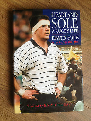 Signed David Sole - Heart & Sole - A Rugby Life- Barbarians Scotland, Lions Hb