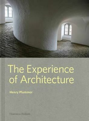 NEW The Experience of Architecture By Henry Plummer Hardcover Free Shipping