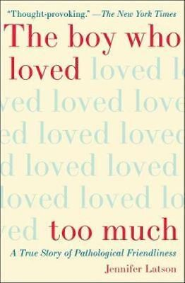 NEW The Boy Who Loved Too Much By Jennifer Latson Paperback Free Shipping