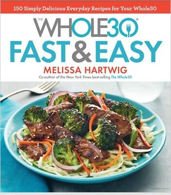 The Whole30 Fast & Easy Cookbook PDF: 150 Simply by Melissa Hartwig