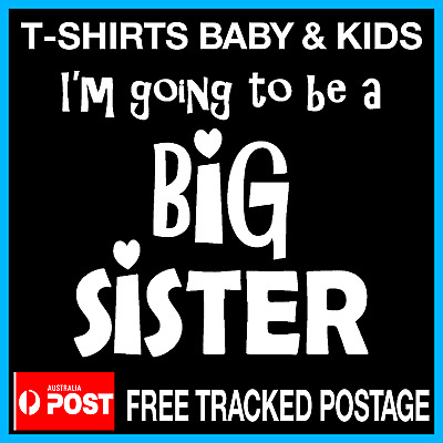 I'm going to be a BIG SISTER -Pregnancy Annoucement T-Shirt Big SISTER Size1-12