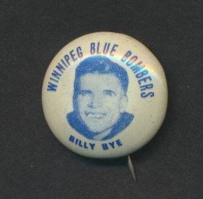 Billy Bye - 1952-53 Winnipeg Blue Bombers  Team Issue Pin/ Button  Rare Vintage