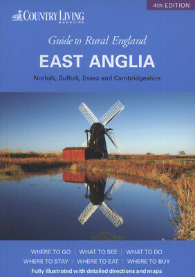 Country living magazine guide to rural England: East Anglia: Norfolk, Suffolk,