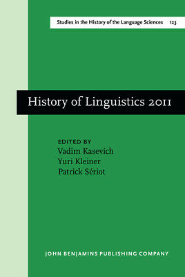 Studies in the History of the Language Sciences: History of Linguistics 2011: