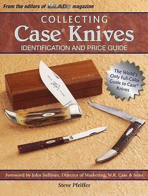 Collecting Case Knives : Identification and Price Guide by Steve Pfeiffer (2009,
