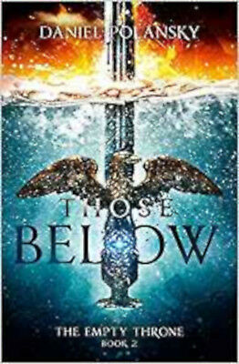 Those Below: The Empty Throne Book 2, New, Polansky, Daniel Book