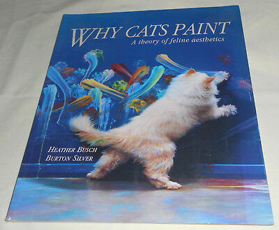Why Cats Paint: Theory of Feline Aesthetics – Busch & Silver – 1994 – Ten Speed