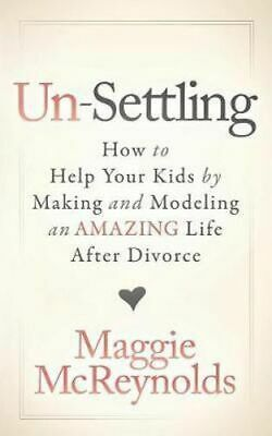 NEW Un-Settling By Maggie McReynolds Paperback Free Shipping
