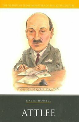 20 British prime ministers of the 20th century: Attlee by David Howell