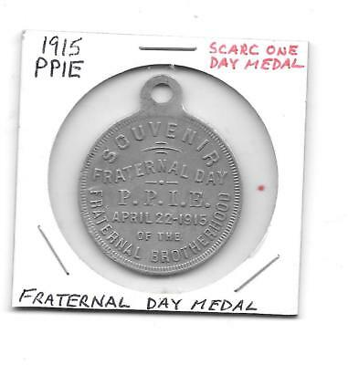 1915 Ppie One Day Only Medal- Fraternal Day April 22 1915 Read Below