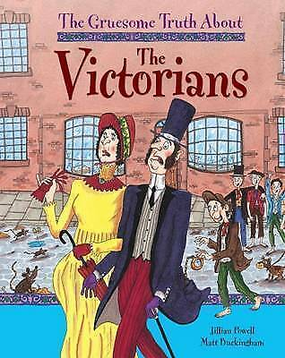 The Victorians (Gruesome Truth) Children's History Fact Educational Book 6-11Yrs