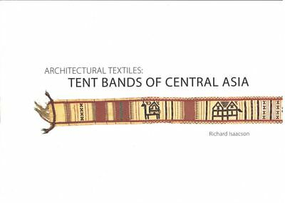 BOOK - Architectural Textiles Tent Bands of Central Asia 2007 Central Asian Rugs