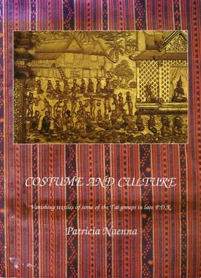 BOOK - Costume and Culture Vanishing Textiles of Some of the Tai Groups in Laos
