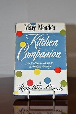 Vintage Mary Meade's Kitchen Companion Ruth Ellen Church Cookery Guide 1st Ed.