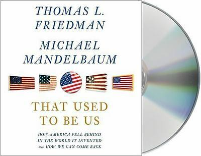 That Used to Be Us : How America Fell Behind in the World It Invented and How We