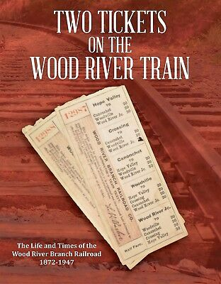 Two Tickets on the Wood River Train by J. B. Kennedy Wood River Branch Railroad
