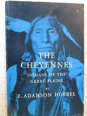 """1960 Book, """"the Cheyennes"""", Indians Of The Great Plains, By E. Adamson Hoebel"""