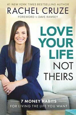 NEW Love Your Life, Not Theirs By Rachel Cruze Hardcover Free Shipping