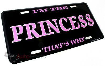 I'M The Princess THAT'S Why Matrícula Aluminio Estampado en Relieve Metal Tag