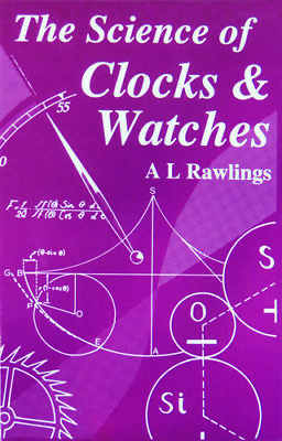 The Science Of Clocks and Watches - AL Rawlings - Hardback  - Very Good