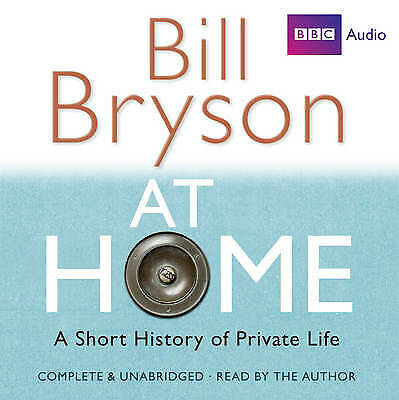 At Home: A Short History of Private Life: Complete and Unabridged (BBC Audio) CD