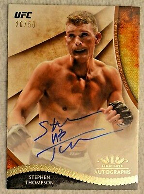 2018 Topps UFC Knockout Tier One *STEPHEN THOMPSON* AUTO #'d 26/50