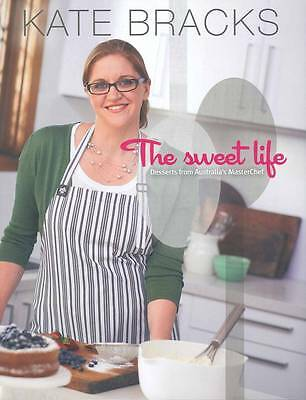 Sweet Life Basics and Beyond Kate Bracks Desserts Oz's Masterchef Free Shipping