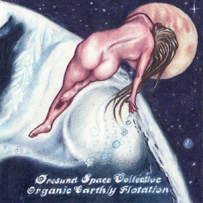 ORESUND SPACE COLLECTIVE - Organic Earthly Flotation - CD Space Rock Prod