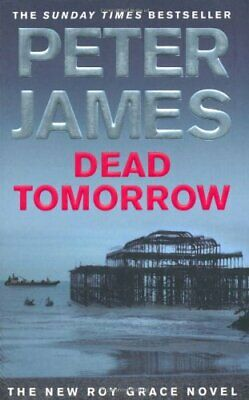 Dead Tomorrow By Peter James. 9780330456777