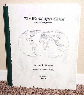 The World after Christ an LDS Perspective Vol. 1 by Dan Hunter Spiral Mormon PB