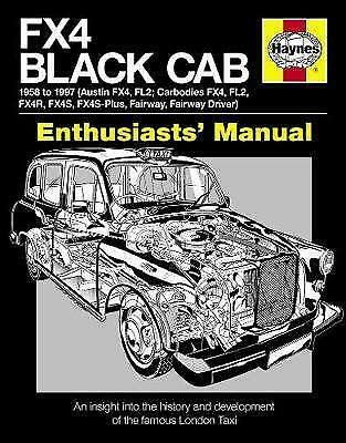 FX4 Black Cab Manual: An Insight into the History and Development HAYNES HB Book